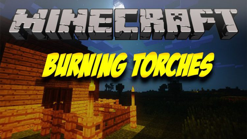 Burning Torches mod for minecraft