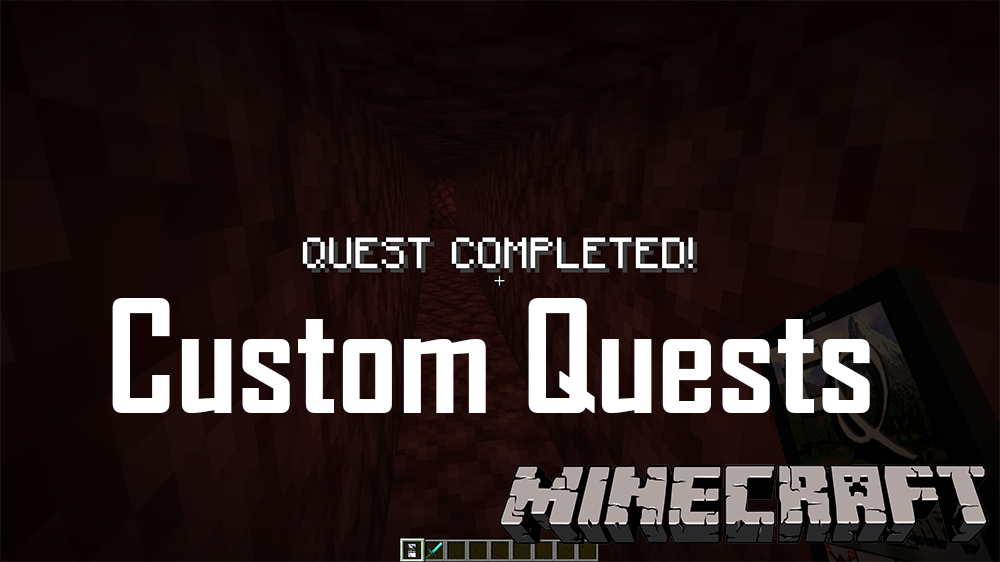 Custom Quests mod for minecraft