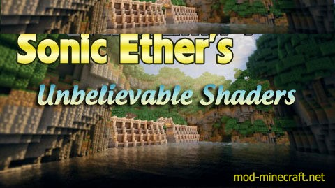 Sonic Ethers Unbelievable Shaders Mod [1.10.2] Sonic Ether's Unbelievable Shaders Mod Download
