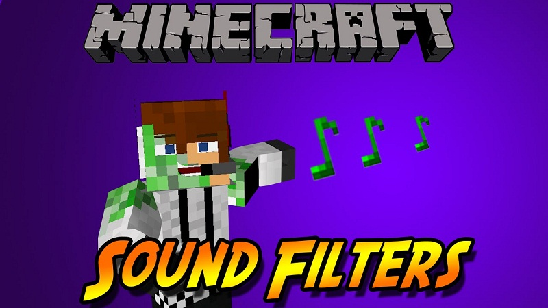 Sound Filters Mod - The mod adds some filters to sounds in Minecraft