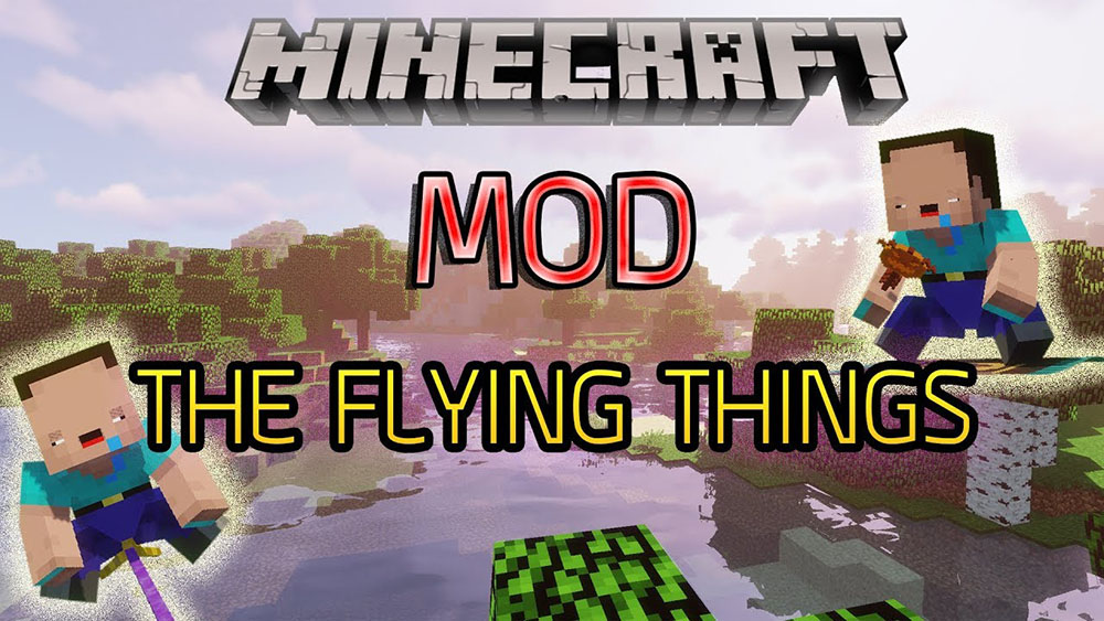 The Flying Things Mod