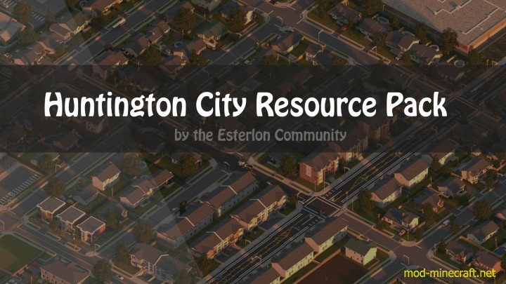 Huntington City [Modern Realistic] Resource Pack 1.8.2/1.8/1.7.10